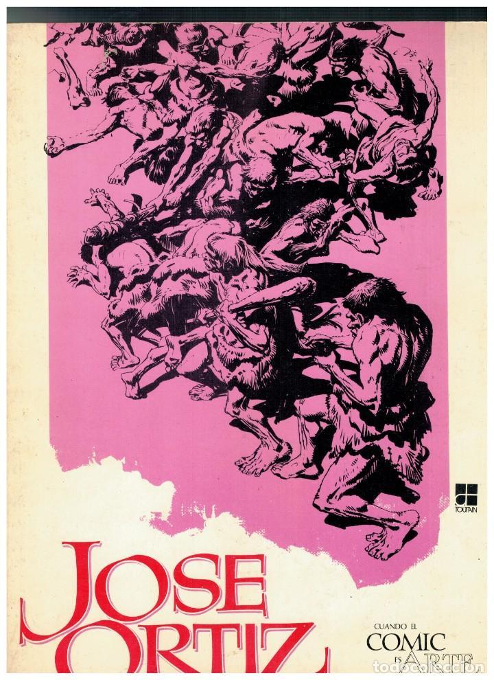 JOSE ORTIZ -CUANDO EL COMIC ES ARTE- TOUTAIN,1977. MUY BUENO. (Tebeos y Comics - Toutain - Álbumes)