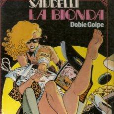 Cómics: LA BIONDA - DOBLE GOLPE - SAUDELLI - TOUTAIN EDITOR - 1990 -. Lote 167129496