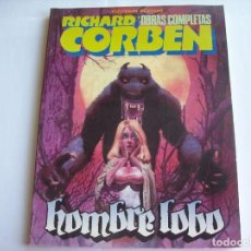 Cómics: RICHARD CORBEN OBRAS COMPLETAS Nº 2 HOMBRE LOBO TOUTAIN. Lote 171641000