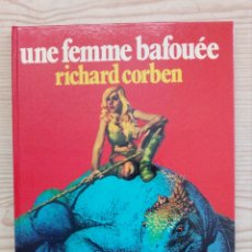 Cómics: UNE FEMME BAFOUEE - RICHARD CORBEN - NEPTUNE - FRANCES. Lote 172156449