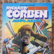 Cómics: RICHARD CORBEN. OBRAS COMPLETAS Nº 8 MUNDO MUTANTE. TOUTAIN EDITOR 1989. Lote 172299770