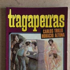 Comics : TRAGAPERRAS. CARLOS TRILLO Y HORACIO ALTUNA. TOUTAIN EDITOR 1986. MUY BUEN ESTADO.. Lote 173355113