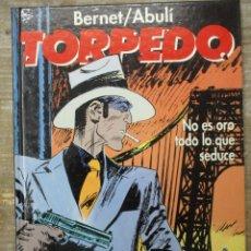 Cómics: TORPEDO - NO ES ORO TODO LO QUE SEDUCE - Nº 10 - BERNET / ABULI - GLENAT / TOUTAIN. Lote 178656807