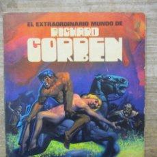 Cómics: EL EXTRAORDINARIO MUNDO DE RICHARD CORBEN - - TOUTAIN EDITOR. Lote 183313001