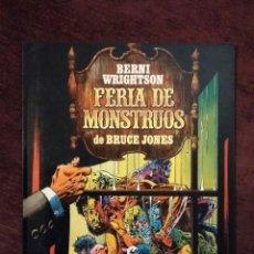 Cómics: BERNI WRIGHTSON / BRUCE JONES - FERIA DE MONSTRUOS - TOUTAIN. Lote 183425542