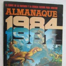 Cómics: 1984 EL COMIC DE LA FANTASIA Y LA CIENCIA FICCION PARA ADULTOS ALMANAQUE 1981 . Lote 183513523