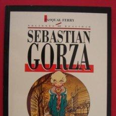 Cómics: SEBASTIAN GORZA. AUTOR, PASQUAL FERRY. TOUTAIN EDITOR, AÑO 1991. VER FOTOS.. Lote 186049113