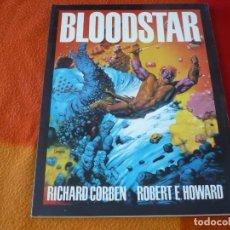 Cómics: BLOODSTAR ( RICHARD CORBEN ROBERT E. HOWARD ) ¡BUEN ESTADO! TOUTAIN 1981. Lote 192242601