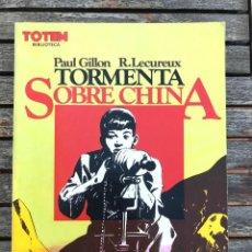 Cómics: TORMENTA SOBRE CHINA. AUTOR, PAUL GILLON. EDITORIAL NUEVA FRONTERA AÑO 1981. VER FOTOS. Lote 196650603
