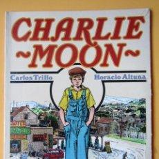 Cómics: CHARLIE MOON - CARLOS TRILLO. HORACIO ALTUNA. Lote 202071740