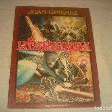Cómics: JUAN GIMENEZ . LA ESTRELLA NEGRA . TOUTAIN.. Lote 204085543