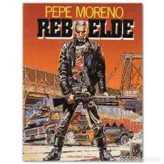 Cómics: REBELDE DE PEPE MORENO. Lote 204116533