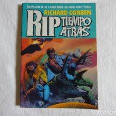 Cómics: RICHARD CORBEN - RIP TIEMPO ATRAS - ALBUM CON LOS 5 NÚMEROS DE LA COLECCION. Lote 204406616
