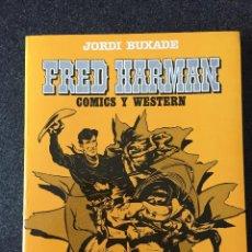 Cómics: FRED HARMAN - COMICS Y WESTERN - JORDI BUXADE - 1ª EDICIÓN - TOUTAIN - 1982 - ¡NUEVO!. Lote 207882373