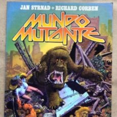 Cómics: MUNDO MUTANTE. JAN STRNAD & RICHARD CORBEN. TOUTAIN EDITOR 1982.. Lote 211521587