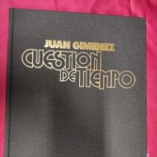 Cómics: JUAN GIMENEZ. CUESTION DE TIEMPO. FIRMADO Y NUMERADO. EDICION LIMITADA. TOUTAIN.. Lote 215582477