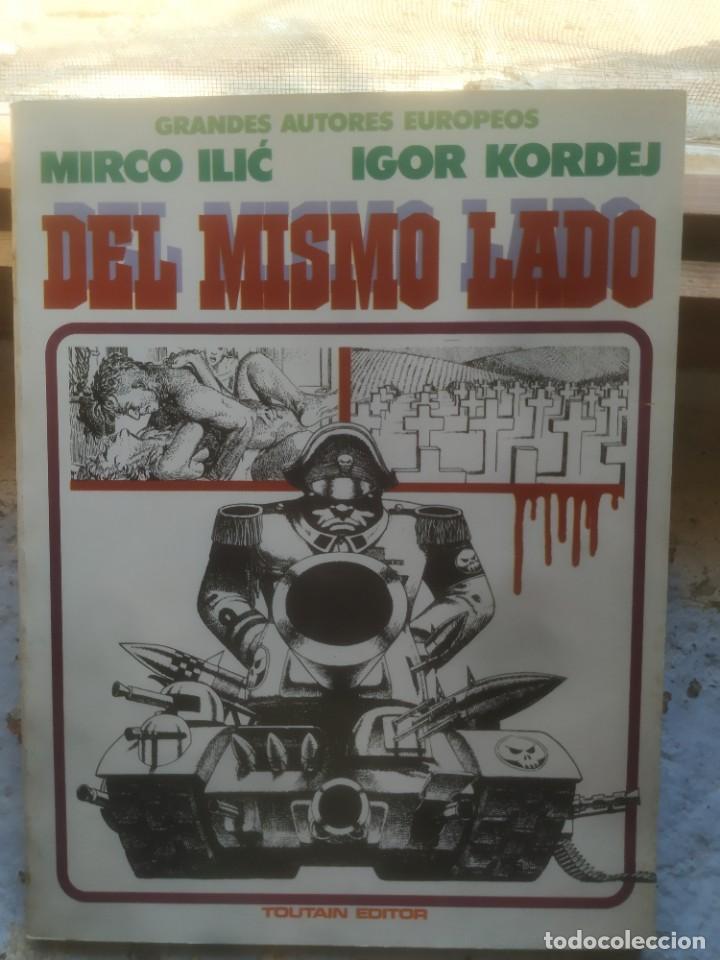 GRANDES AUTORES EUROPEOS Nº 6 – DEL MISMO LADO (DE I. KORDEJ Y M. ILIC),- TOUTAIN 85-90 – MUY BUENO (Tebeos y Comics - Toutain - Otros)