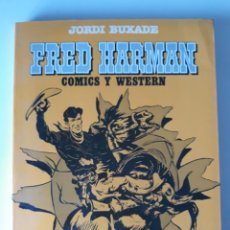 Cómics: FRED HARMAN CÓMICS Y WESTERN - JORDI BUXADE. Lote 218968780