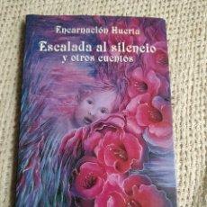 Cómics: ESCALADA AL SILENCIO Y OTROS CUENTOS / ENCARNACION HUERTA PALACIOS. Lote 219117322