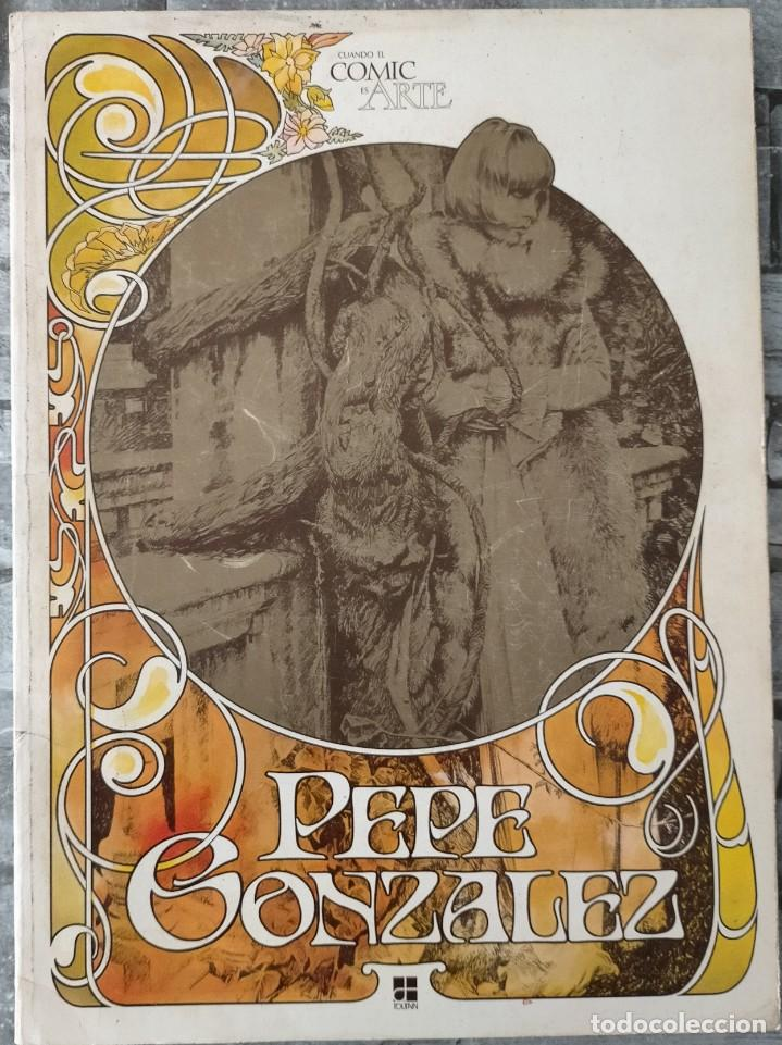 CUANDO EL COMIC ES ARTE PEPE GONZALEZ (Tebeos y Comics - Toutain - Álbumes)