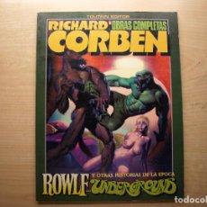 Cómics: RICHARD CORBEN - OBRAS COMPLETAS - ROWLF UNDERGROUND- TOUTAIN EDITOR - BUEN ESTADO. Lote 222012481