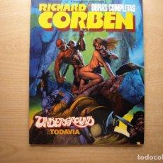Cómics: RICHARD CORBEN - OBRAS COMPLETAS - UNDERGROUND TODAVIA - TOUTAIN EDITOR - BUEN ESTADO. Lote 222012892