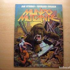 Cómics: MUNDO MUTANTE - JAN STRNAD Y RICHARD CORBEN - PRIMERA EDICION 1982 - BUEN ESTADO. Lote 222013672