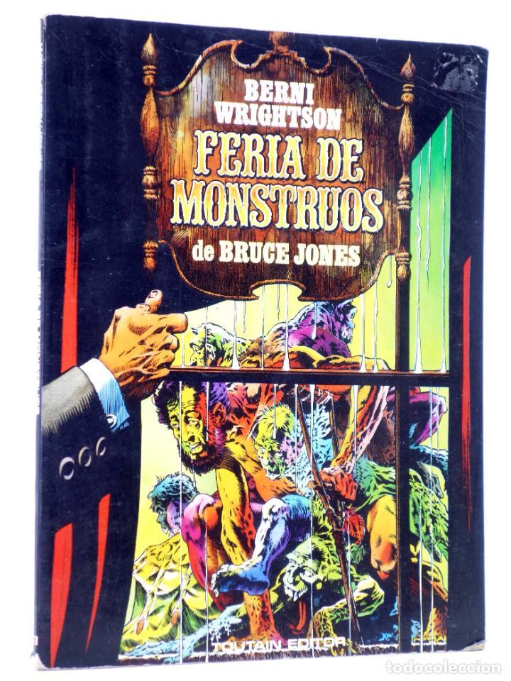FERIA DE MONSTRUOS (BRUCE JONES / BERNI WRIGHTSON) TOUTAIN, 1984. OFRT (Tebeos y Comics - Toutain - Álbumes)