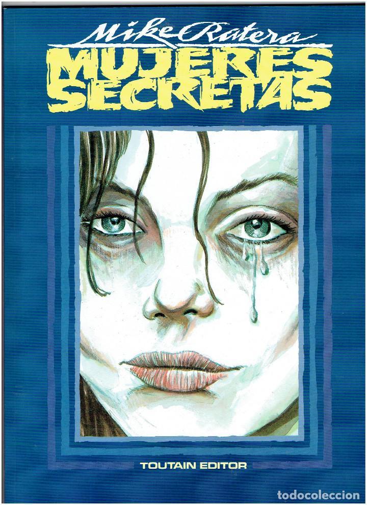 * MUJERES SECRETAS * TOUTAIN EDITOR 1991 * MIKE RATERA * IMPECABLE * (Tebeos y Comics - Toutain - Álbumes)
