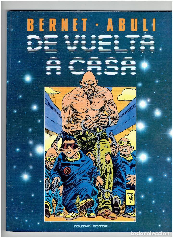 * DE VUELTA A CASA * TOUTAIN EDITOR 1989 * BERNET & ABULI * IMPECABLE * (Tebeos y Comics - Toutain - Álbumes)