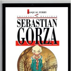 Cómics: * SEBASTIÁN GORZA * NOCIONES DE REALIDAD * (PASQUAL FERRY) TOUTAIN EDITOR, 1991 *. Lote 224242546