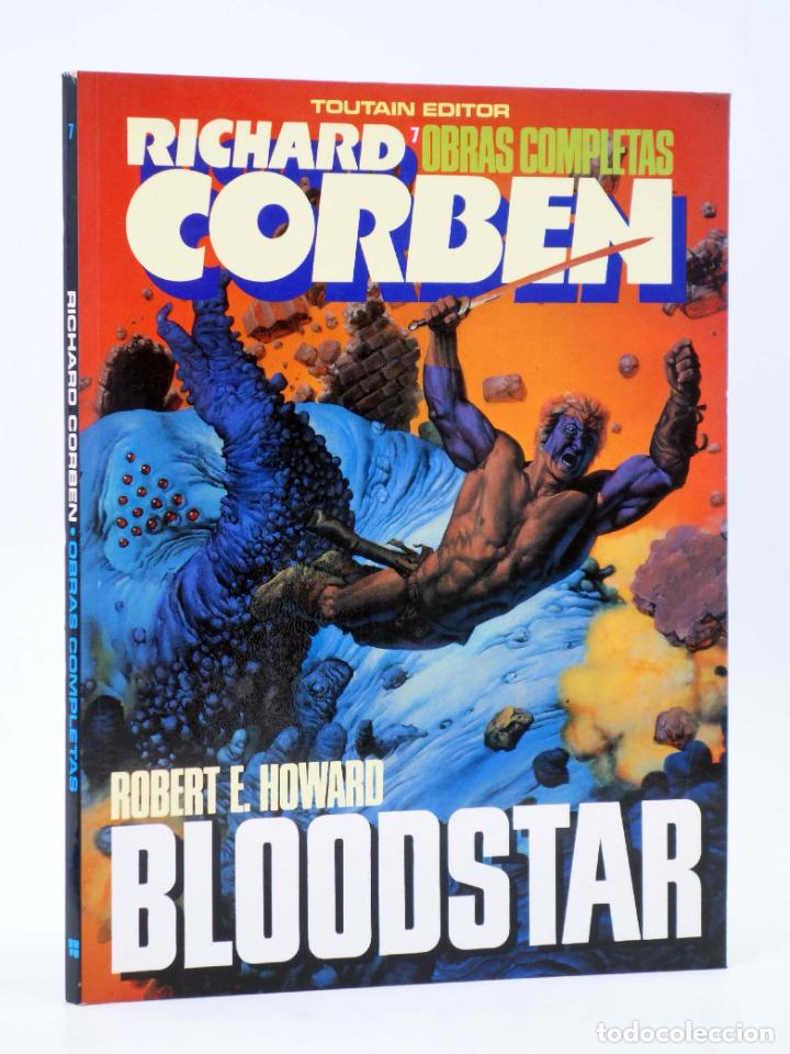 OBRAS COMPLETAS RICHARD CORBEN 7. BLOODSTAR (RICHARD CORBEN / ROBERT E. HOWARD) TOUTAIN, 1987. OFRT (Tebeos y Comics - Toutain - Álbumes)