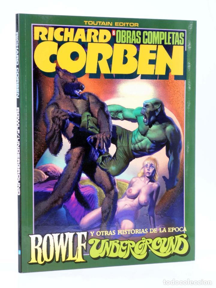 OBRAS COMPLETAS CORBEN 6. ROWLF Y OTRAS HISTORIAS UNDERGROUND (RICHARD CORBEN) TOUTAIN, 1986. OFRT (Tebeos y Comics - Toutain - Álbumes)