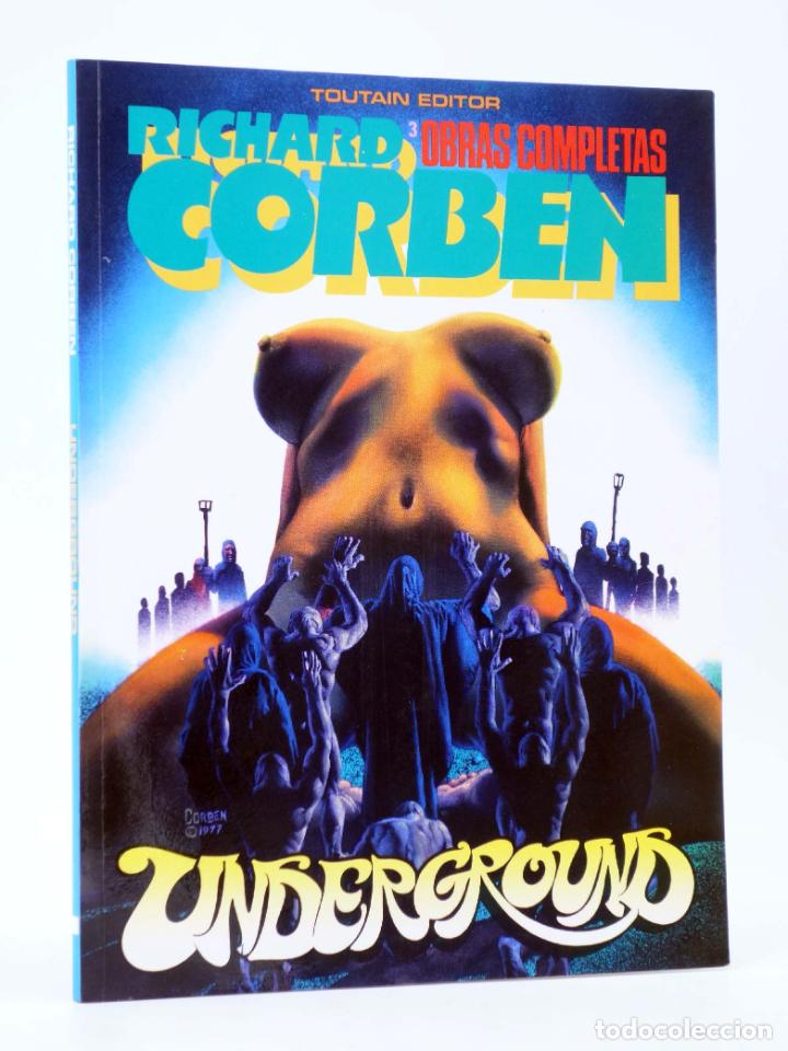 OBRAS COMPLETAS RICHARD CORBEN 3. UNDERGROUND (RICHARD CORBEN) TOUTAIN, 1985. OFRT (Tebeos y Comics - Toutain - Álbumes)