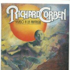 Cómics: RICHARD CORBEN: VUELO A LA FANTASIA, 1981, TOUTAIN, MUY BUEN ESTADO. Lote 232668235