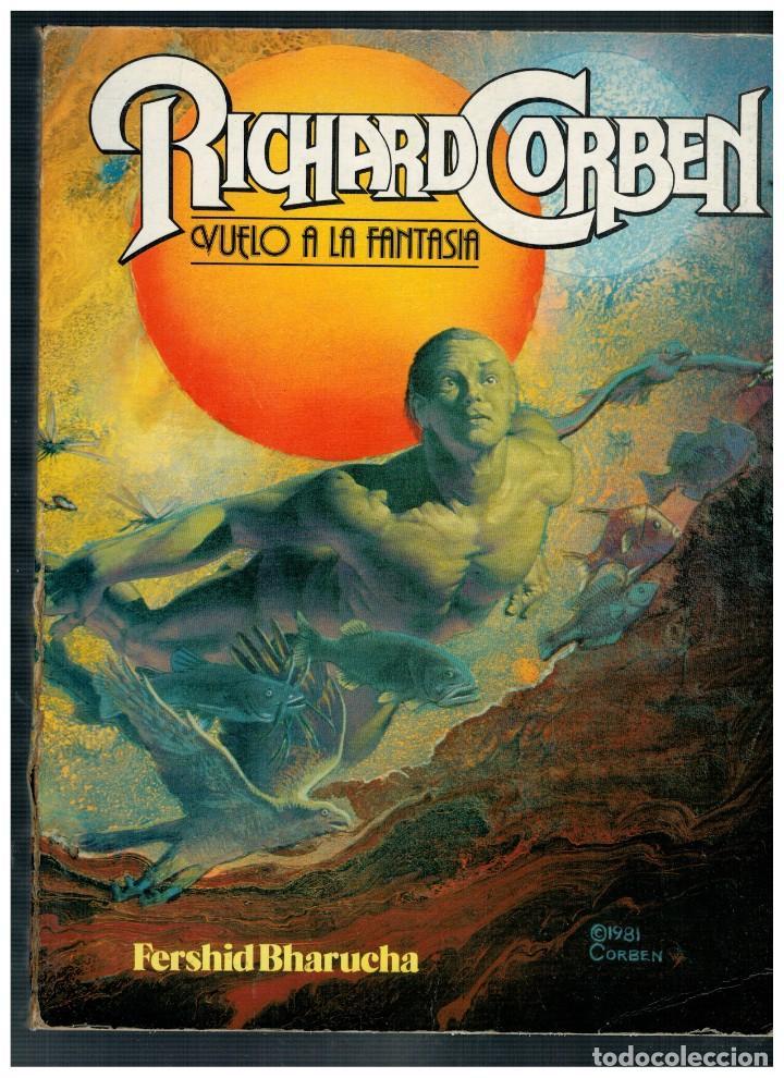 RICHARD CORBEN - VUELO A LA FANTASÍA - RÚSTICA. TOUTAIN 1981. (Tebeos y Comics - Toutain - Obras Completas)