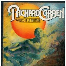 Cómics: RICHARD CORBEN - VUELO A LA FANTASÍA - RÚSTICA. TOUTAIN 1981.. Lote 245083620