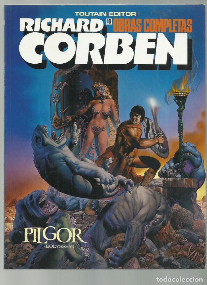 RICHARD CORBEN, OBRAS COMPLETAS 10: PILGOR, 1990, TOUTAIN, MUY BUEN ESTADO (Tebeos y Comics - Toutain - Obras Completas)