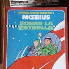 Cómics: GRANDES AUTORES EUROPEOS / 4: MOEBIUS - SOBRE LA ESTRELLA. Lote 256060475
