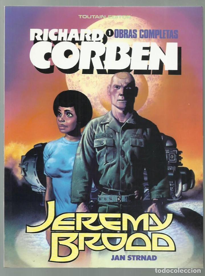 RICHARD CORBEN, OBRAS COMPLETAS 1: JEREMY BRODD, 1984, TOUTAIN, MUY BUEN ESTADO (Tebeos y Comics - Toutain - Obras Completas)