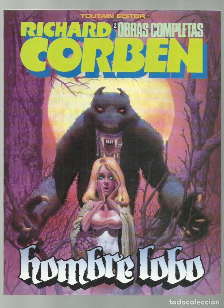 RICHARD CORBEN, OBRAS COMPLETAS 2: HOMBRE LOBO, 1984, TOUTAIN, MUY BUEN ESTADO (Tebeos y Comics - Toutain - Obras Completas)