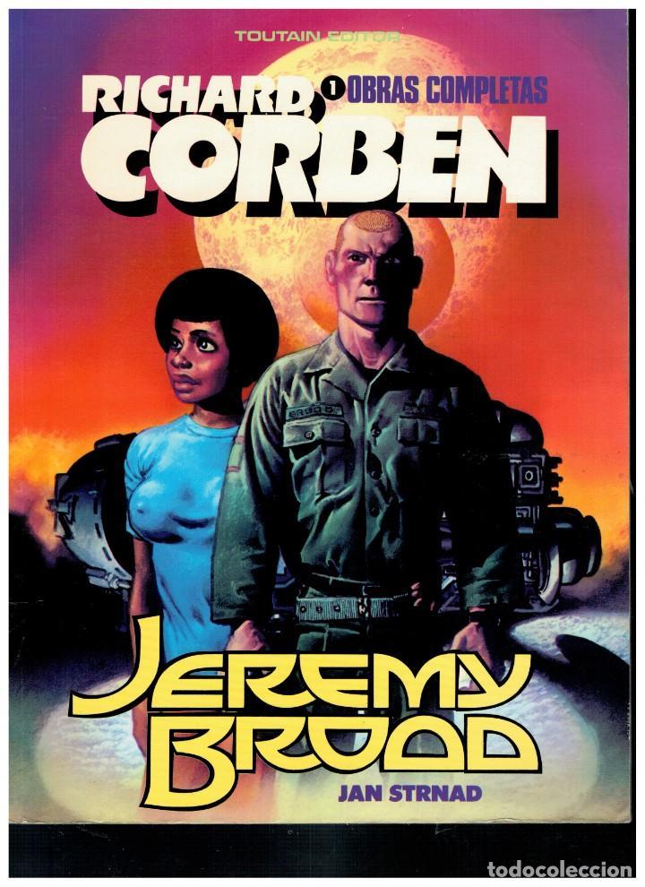 RICHARD CORBEN. OBRAS MAESTRAS 1. JEREMY BROAD. TOUTAIN. EXCELENTE. (Tebeos y Comics - Toutain - Obras Completas)