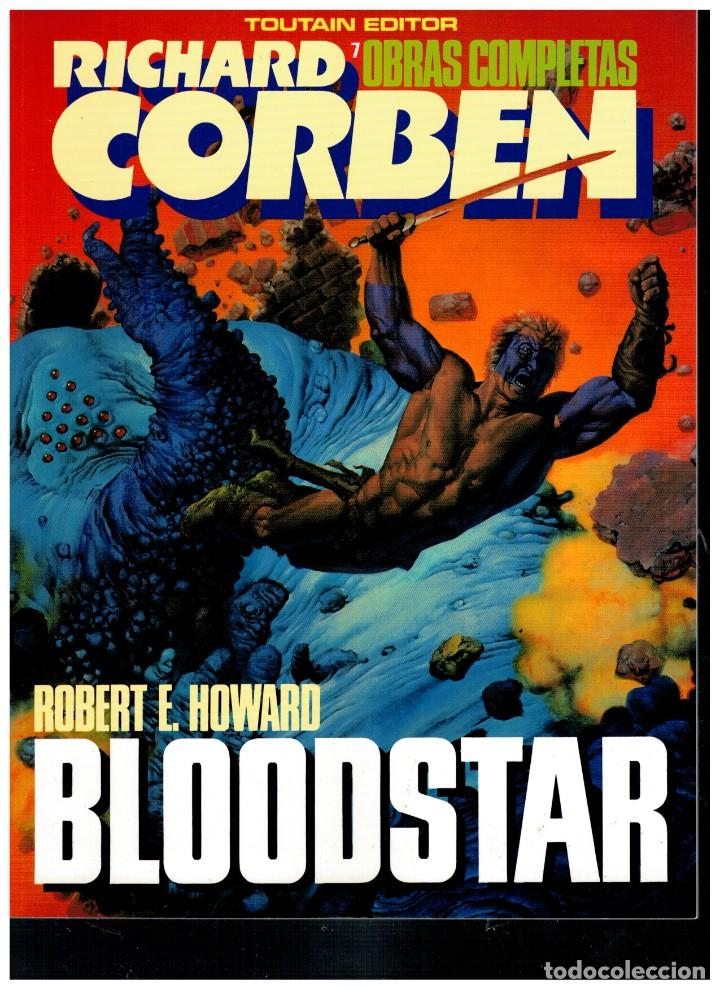 RICHARD CORBEN. OBRAS MAESTRAS 7. BLOODSTAR. TOUTAIN. EXCELENTE. (Tebeos y Comics - Toutain - Obras Completas)