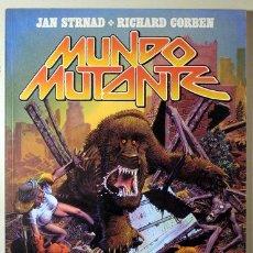 Fumetti: STRNAD, JAN - CORBEN, RICHARD - MUNDO MUTANTE - BARCELONA 1984 - ILUSTRADO. Lote 260001040