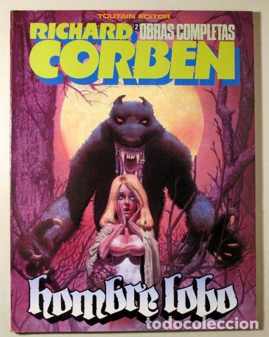 CORBEN, RICHARD - EL HOMBRE LOBO. OBRAS COMPLETAS 2 - BARCELONA 1984 - ILUSTRADO - 1º EDICIÓN (Tebeos y Comics - Toutain - Obras Completas)
