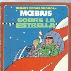 Cómics: GRANDES AUTORES EUROPEOS 4, MOEBIUS: SOBRE LA ESTRELLA, 1986, TOUTAIN. Lote 262693585