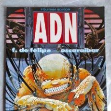 Cómics: COMIC: ADN - DE F. DE FELIPE Y OSCARAIBAR - TOUTAIN EDITOR. Lote 267505584