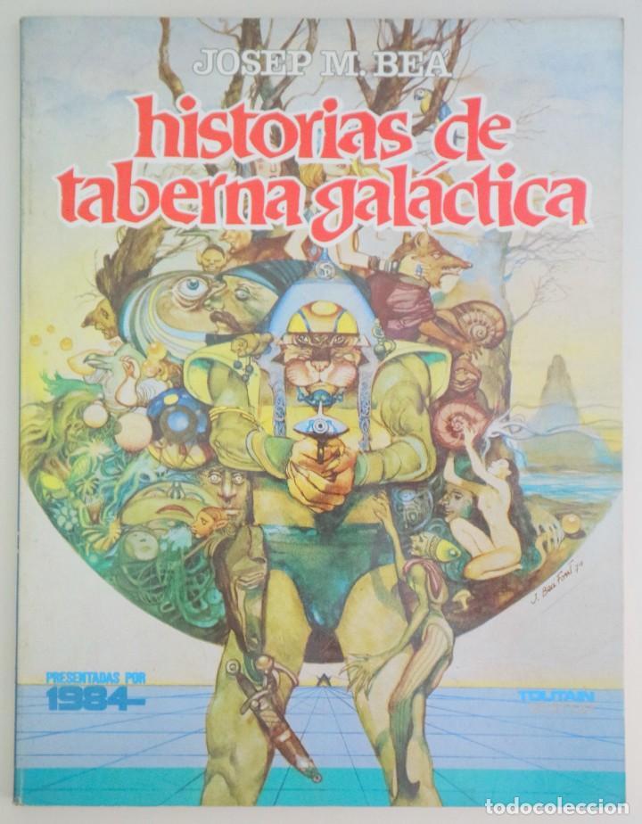 BEA, JOSEP M. - HISTORIAS DE TABERNA GALÁCTICA - BARCELONA 1981 (Tebeos y Comics - Toutain - Otros)