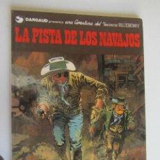 Cómics: BLUEBERRY. Nº 22. LA PISTA DE LOS NAVAJOS. GRIJALBO DARGAUD. AS02. Lote 276801438
