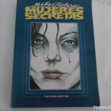 Cómics: MUJERES SECRETAS DE MIKE RATERA, TOUTAIN EDITOR, B/N,. Lote 288643618